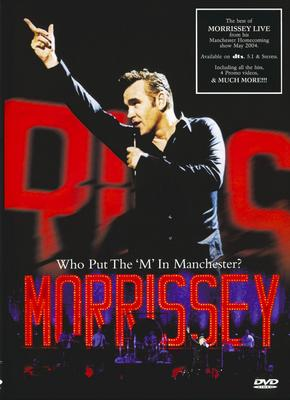 """Morrissey - Who Put The """"M"""" In Manchester? (2006)  DVD9"""