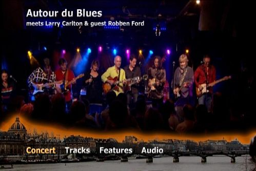 Larry Carlton, Robben Ford And Autour Du Blues - New Morning: The Paris Concert (2008)  DVD9
