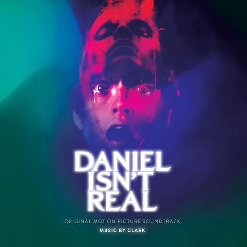 Clark – Daniel Isn't Real [Original Motion Picture Soundtrac