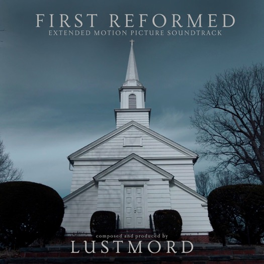 Lustmord – First Reformed (2019)  OST