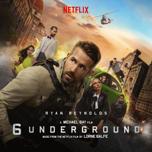 Lorne Balfe - 6 Underground (Music From the Netflix Film)