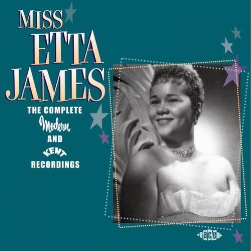 Etta James - Miss Etta James: The Complete Modern and Kent