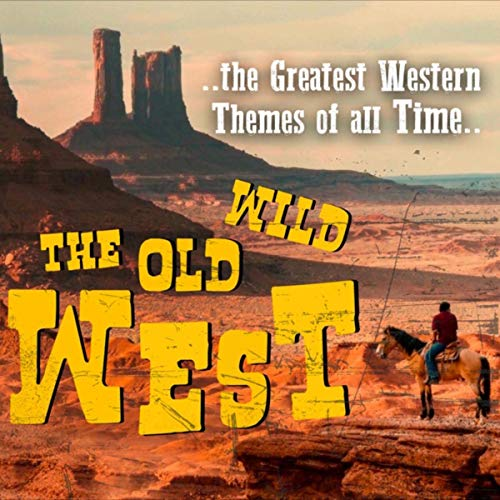 VA - The Old Wild West 'The Greatest Western Themes of all