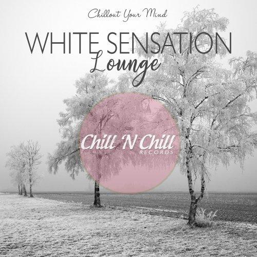 VA - White Sensation Lounge (Chillout Your Mind) (2019)